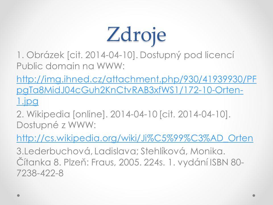 Zdroje 1. Obrázek [cit. 2014-04-10]. Dostupný pod licencí Public domain na WWW: